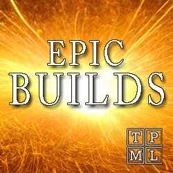 Epic Builds