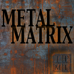 Metal Matrix